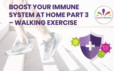 Boost Your Immune System at Home Part 3 – Walking Exercise