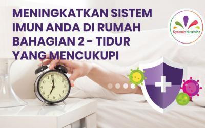 Meningkatkan Sistem Imun Anda di Rumah Bahagian 2 – Tidur yang Mencukupi